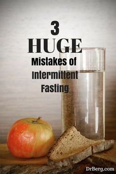 Dr. Berg discusses pitfalls that can occur during intermittent fasting