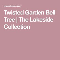 Twisted Garden Bell Tree | The Lakeside Collection