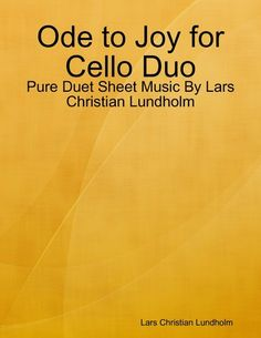 Ode To Joy For Cello Duo - Pure Duet Sheet Music By Lars Ch...