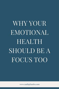 Why Your Emotional Health Should Be a Focus Too | Nadia J Charles | Clinical Hypnotherapist & Life Coach