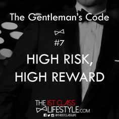 The Gentleman's Code #7: High Risk, High Reward - The1stClassLifestyle.com