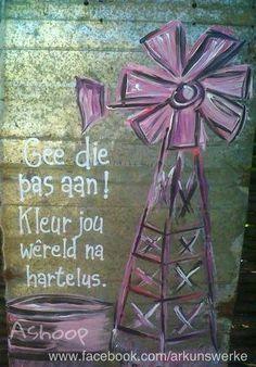 Gee die pas aan. Kleur jou wêreld in __[AShooP-Tuinkuns/FB] #windpomp #Afrikaans #Rules2LiveBy