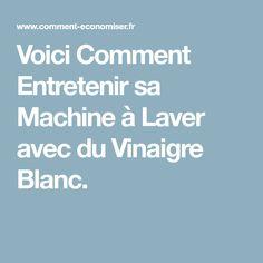 Voici Comment Entretenir sa Machine à Laver avec du Vinaigre Blanc.