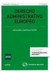 Derecho administrativo europeo / Jesús Ángel Fuentetaja Pastor.    3ª ed.    Civitas Thomson Reuters, 2016