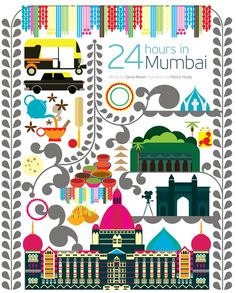 The 24 hours in Mumbai illustration which features iconic buildings such as the Gate of India, Taj Mahal Palace Hotel and its famous black and yellow taxis.