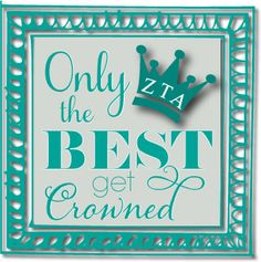 "Zeta Tau Alpha Sorority Sisterhood Quotes ""Only the best get crowned."" http://www.trulysisters.com/zeta-tau-alpha-sorority/"