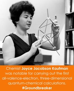 Woman in Science Wednesday! Chemist Joyce Jacobson Kaufman was notable for carrying out the first all-valence-electron, three-dimensional quantum-chemical calculations. #Groundbreaker