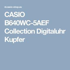 CASIO B640WC-5AEF Collection Digitaluhr Kupfer