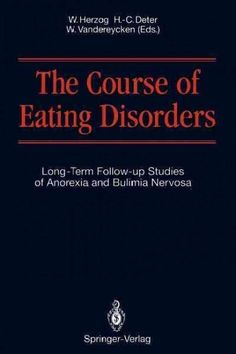 The Course of Eating Disorders: Longterm Followup Studies of Anorexia and Bulimia Nervosa