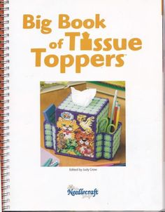 BIG BOOK OF TISSUE TOPPERS 1