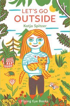Children's book inspiration   Let's Go Outside by Katja Spitzer.