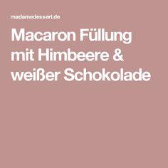 Macaron Füllung mit Himbeere & weißer Schokolade