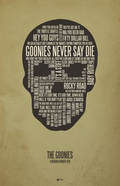 Goonies--best movie ever! The Goonies poster by Jerod Gibson Pulp Fiction, Kill Bill, Ghostbusters, Designer Couch, Quote Posters, Movie Posters, Graphic Posters, Art Posters, Poster Prints