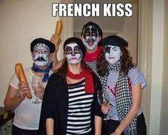 Lmao... French Kiss.