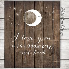 I love you to the moon and back -brown - rustic wood art -  Love quote print, printable love quote, wall decor, framed love quote, wall art on Etsy, $5.00