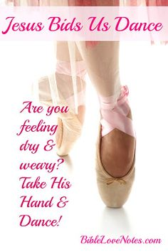 When we feel like we can't even stand up, Christ offers His hand and shows us how to dance!