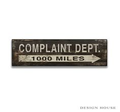 Complaint department wooden sign Art is applied to wood then sealed with a water based polyurethane sealer 18.25x5x.75 Back and sides are painted black with metal hangers on back. Recommended for indoor or protective areas. For decorative use only.