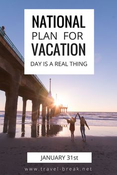 Apparently, National -Plan a Vacation- Day is a real thing! Studies show that Americans amount to 658 million days of unused vacation each year. Almost 65% of Californians forfeit their vacation days. Learn stats about why people don't take time off, the benefits of wanderlust and my favorite California Destinations. From the travel blog Travel-Break.net