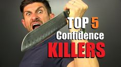 Top 5 Confidence KILLERS For Men & How To Eliminate Them To Be MORE Confident Pua, Men's Grooming, Confident, Tools, Videos, Artist, Instruments, Artists