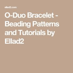 O-Duo Bracelet - Beading Patterns and Tutorials by Ellad2