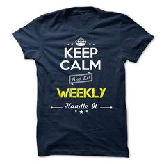 WEEKLY - keep calm - #shirt diy #sweater dress outfit. CHECK PRICE => https://www.sunfrog.com/Valentines/-WEEKLY--keep-calm-75701719-Guys.html?68278