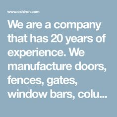 We are a company that has 20 years of experience.  We manufacture doors, fences, gates, window bars, columns, porches, handrails, and install & repair gate operators.  Visit our website for more information!!! Tasty Fish Recipe, Fences, Fence Gates, Swimming Pool Enclosures, Window Bars, Gate Operators, Diy Projects For Beginners, Landscape Edging, Diy Chicken Coop