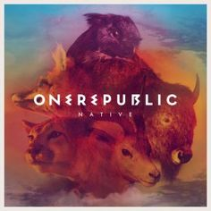 The Native album by OneRepublic is amazing! This album came out 3 days before my birthday, and I was so excited for it that I bought the entire thing right away :)