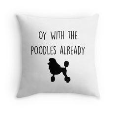 Gilmore Girls - Oy with the Poodles already Throw Pillows