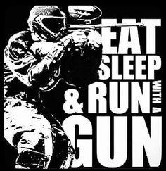 Eat Sleep & Run with a Gun
