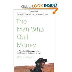 The Man Who Quit Money: Mark Sundeen: 9781594485695: Amazon.com: Books