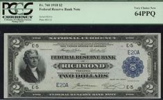 Richard Hokanson RCI has this item on Collectors Corner- 1918, $2 FR 760 Large Size FRBN FR-760, Richmond,VA- serial # 20! Only 3 in all grades, 27 reported, Killer note!! PCGS 64PPQ