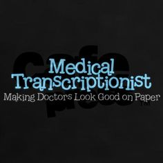 Medical Transcription me to be