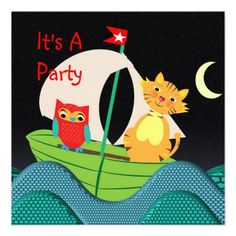Cute Nursery Rhyme Themed Party Invitation   A cute nursery rhyme picture, The Owl and the Pussy Cat Went to Sea,.looks fabulous on these invitations for a boy or girls party and easy to personalize with your details.
