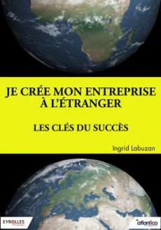 Je crée mon entreprise à l'étranger Les clés du succès, Ingrid Labuzan (Ebsco e-book)