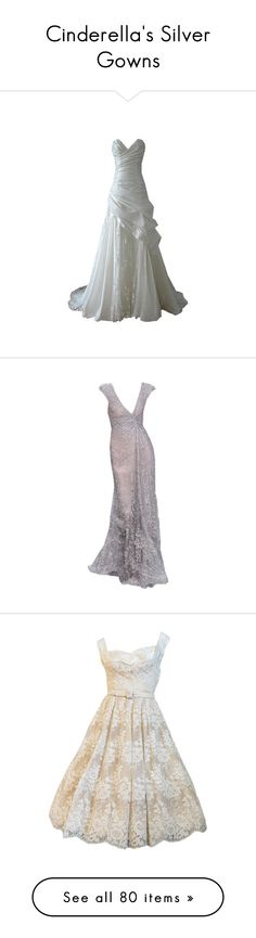 """""""Cinderella's Silver Gowns"""" by gayliebug ❤ liked on Polyvore featuring dresses, wedding dresses, gowns, wedding, vestidos, long dresses, elie saab, short dresses, lacy dress and short couture dresses"""