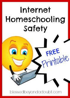 Internet Homeschooling Safety with FREE Printable! - Blessed Beyond A Doubt