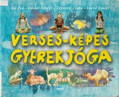 "Képtalálat a következőre: ""verses képes gyerekjóga"" Sensory Integration, Games For Kids, Verses, Kindergarten, Preschool, Album, Teaching, Activities, Education"