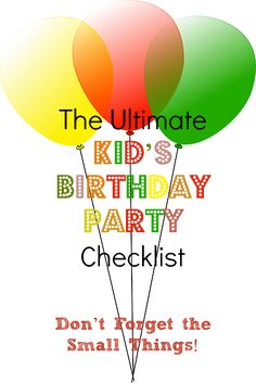 Kid's Birthday Party Checklist – Don't Forget the Small Things!