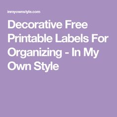Decorative Free Printable Labels For Organizing - In My Own Style