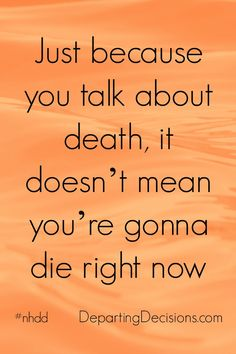 National Healthcare Decision Day - Just because you talk about death, doesn't mean you're gonna die right now. #nhdd