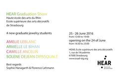 HEAR graduation show 2016 - 4 new graduate jewelry students : Amélie Leblanc -Armelle Le Bihan – Camille Ancelin – Solene Dejean