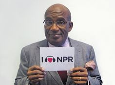 Roker brought the sunshine to NPR with his infectious smile, and left us with a bright forecast too: his NPR love.