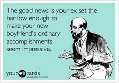 turn this around for the ex-girlfriend, wife, etc. LOL
