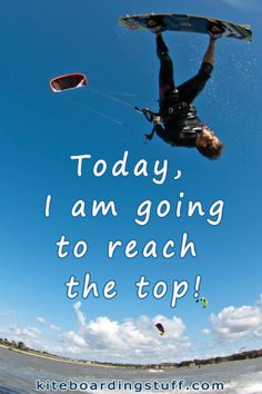 Today, I am going to reach the top! #kiteboarding