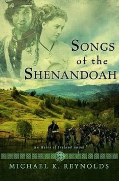 I really love Michael Reynolds writing and have enjoyed each of the other two Heirs of Ireland novels so I was really looking forward to his next installment in the series: Songs of the Shenandoah.