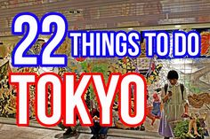 22 Things To Do in Tokyo, Japan (MUST SEE Attractions) - http://quick.pw/zsb #travel #tour #resort #holiday #travelfoodfair #vacation