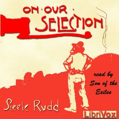 Son of the Exiles - On Our Selection - by Steele Rudd - unread - less than 5 HRS