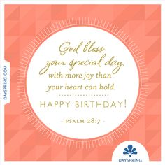 God bless your special day— Psalm 28:7