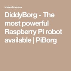 DiddyBorg - The most powerful Raspberry Pi robot available | PiBorg