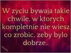 (165) miłość, przyjaźń, cytaty, sentencje, aforyzmy - demotywatory, besty, kwejki, memy Weekend Humor, Sad Love Quotes, Sweet Words, Motto, Book Worms, Quotations, Inspirational Quotes, Wisdom, Thoughts